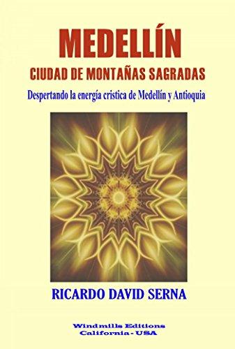 Medellín - Ciudad de Montañas Sagradas (WIE nº 299) por Ricardo David Serna