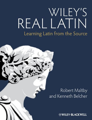 Wiley's Real Latin: Learning Latin from the Source di Kenneth Belcher