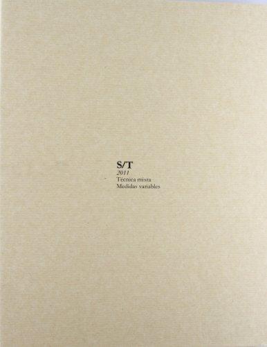Descargar Libro S/T 2011. Técnica Mixta. Medidas Variables (Arte y Fotografía) de Noestudio