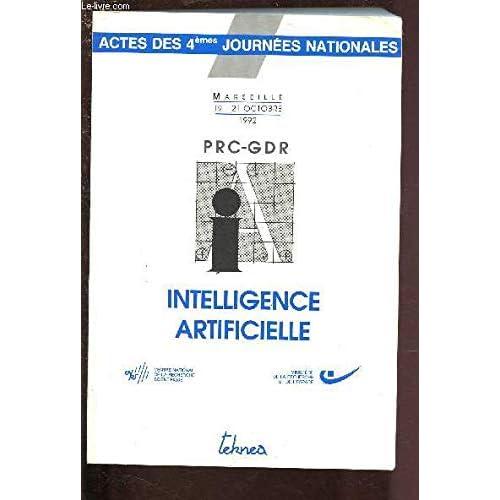 Intelligence artificielle: Actes des 4èmes Journées-- , 19-21 octobre 1992, Marseille