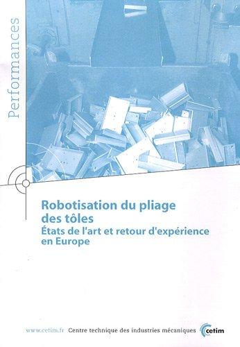 Robotisation du pliage des tôles : Etats de l'art et retour d'expérience en Europe par CETIM