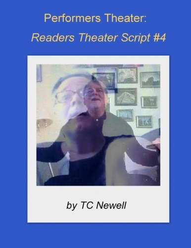 Performers Theater:  Readers Theater Script #4