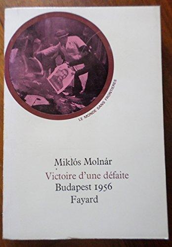 Mikls Molnr. Victoire d'une dfaite, Budapest 1956