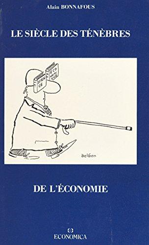 Le siècle des ténèbres de l'économie