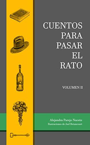 Cuentos para pasar el rato volumen II por Alejandra Parejo