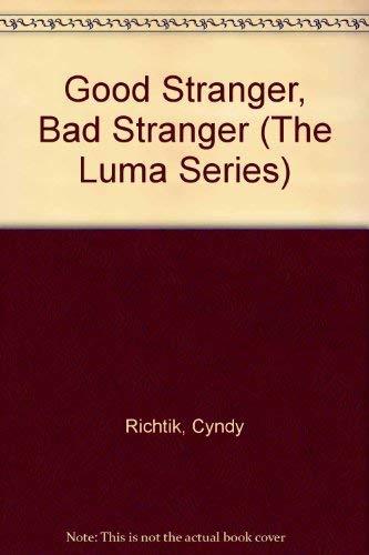 Good Stranger, Bad Stranger (The Luma Series) Luma-serie