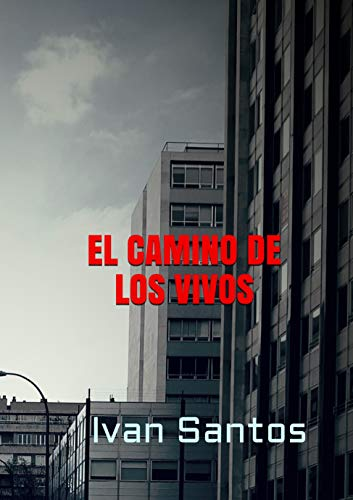 El Camino De Los Vivos por Iván Santos