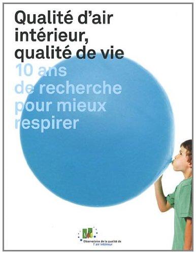 Qualité d'air intérieur, qualité de vie : 10 ans de recherche pour mieux respirer par Séverine Kirchner, Collectif