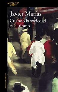 Cuando la sociedad es el tirano par Javier Marías