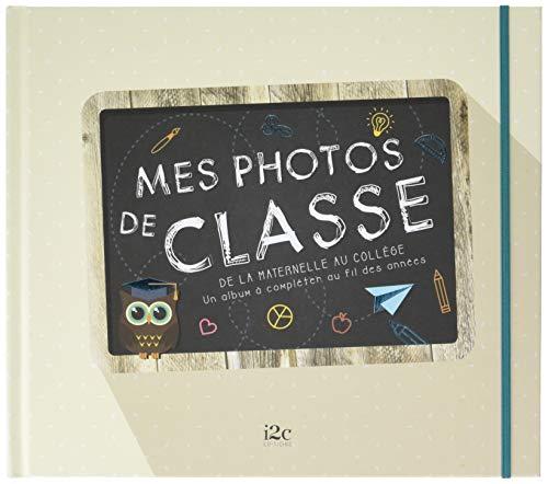 Mes photos de classe - de la maternelle au collège - Un album à compléter au fil des années par Carole Guermonprez