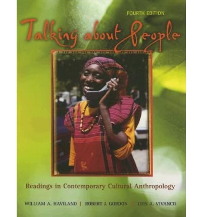 Talking about People: Readings in Contemporary Cultural Anthropology[ TALKING ABOUT PEOPLE: READINGS IN CONTEMPORARY CULTURAL ANTHROPOLOGY ] By Haviland, William A. ( Author )Jun-28-2005 Paperback