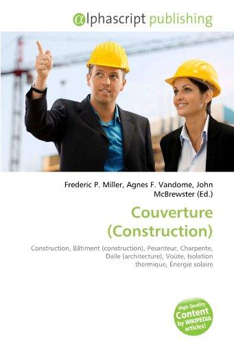 Couverture (Construction): Construction, Bâtiment (construction), Pesanteur, Charpente, Dalle (architecture), Voûte, Isolation thermique, Énergie solaire