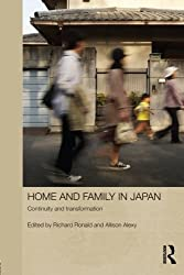 Home and Family in Japan (Japan Anthropology Workshop Series)