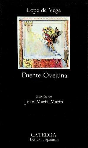 Fuente Ovejuna (COLECCION LETRAS HISPANICAS) (Letras Hispanicas, 137) (Spanish Edition) 23rd edition by Vega, Lope de (2006) Paperback