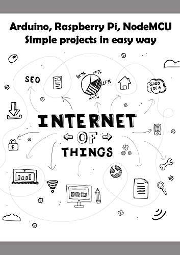Arduino, Raspberry Pi, NodeMCU Simple projects in easy way ...