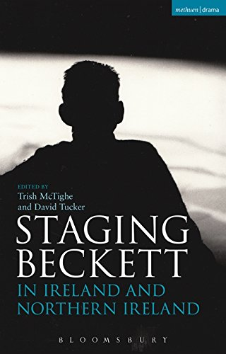 Staging Beckett in Ireland and Northern Ireland (Bloomsbury Methuen Drama)