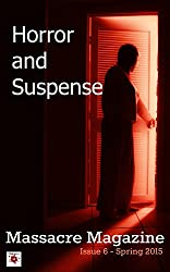 Massacre Magazine - Issue 6: Horror and Suspense