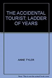 THE ACCIDENTAL TOURIST; LADDER OF YEARS