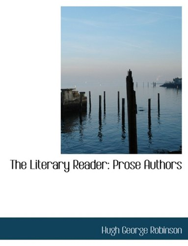 The Literary Reader: Prose Authors: Prose Authors (Large Print Edition)