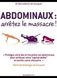 Abdominaux : arrêtez le massacre ! (Essai)