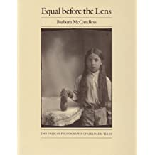 Equal before the Lens: Jno. Trlica's Photographs of Granger, Texas (Charles and Elizabeth Prothro Texas Photography Series) by Barbara McCandless (1992-06-01)