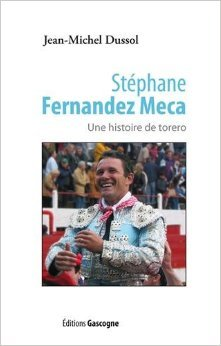 Stephane Fernandez Meca Torero de Jean-Michel Dussol ( 3 mai 2013 )