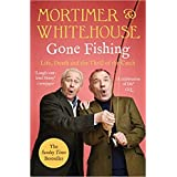BY Bob Mortimer Mortimer and Whitehouse Gone Fishing Life Death and the Thrill of the Catch Paperback – 28 May 2020