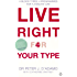 Live Right for Your Type: The Individualised Prescription for Maximizing Health, Metabolism, and Vitality in Every Stage of Your Life