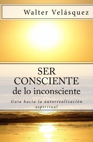 Ser Consciente de lo inconsciente