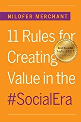 11 Rules for Creating Value In #SocialEra by Nilofer Merchant (2012-09-12)
