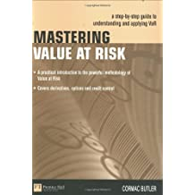 Mastering Value Risk: A Step-By-Step Guide to Understanding & Applying Var: A Step-by-Step Guide to Understanding and Applying VAR (Market Editions)