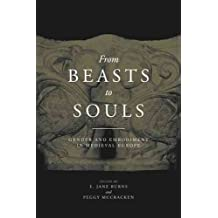 [From Beasts to Souls: Gender and Embodiment in Medieval Europe] (By: E Jane Burns) [published: May, 2013]