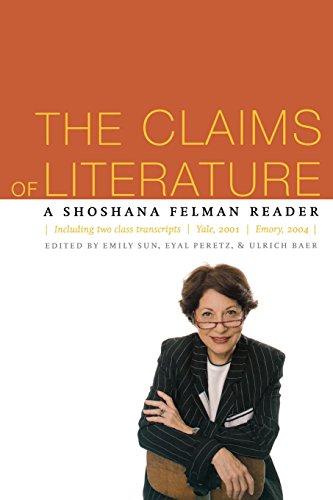 The Claims of Literature: A Shoshana Felman Reader: The Shoshana Felman Reader