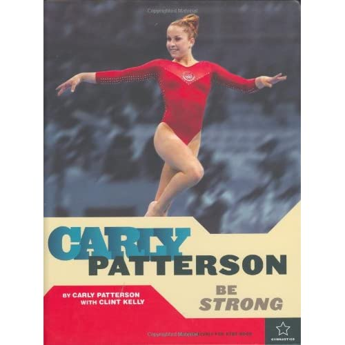 Carly Patterson: Be Strong