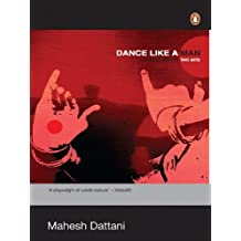 Dance Like a Man: A Stage play in two