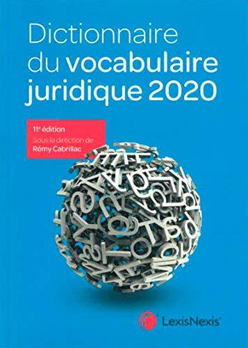 Dictionnaire du vocabulaire juridique 2020 par  Rémy Cabrillac