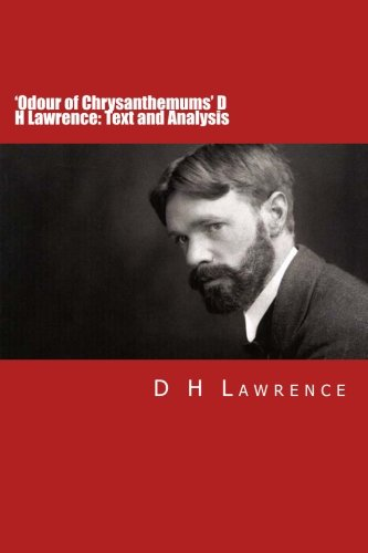 an examination of the odour of chrysanthemums by d h lawrence D h lawrence wrote odour of chrysanthemums in 1909 and submitted to the english review where the magazine's renowned editor ford madox hueffer (better known to most as renowned writer ford madox ford) judged the story's worth as one with the potential to become the author's greatest.