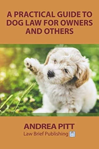 A Practical Guide to Dog Law for Owners and