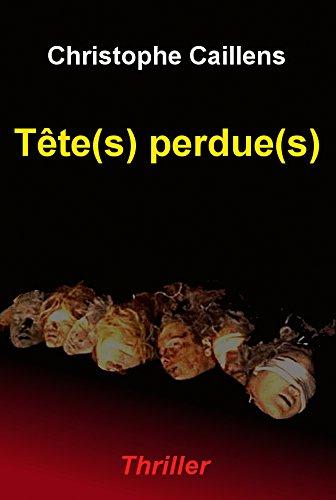 Tête(s) perdues(s): Thriller d'occasion  Livré partout en Belgique