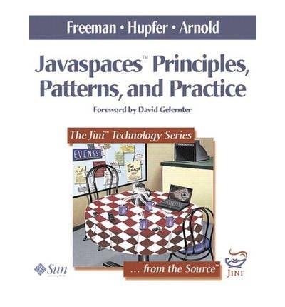 [(JavaSpaces: Principles, Patterns and Practices )] [Author: Eric Freeman] [Jun-1999]