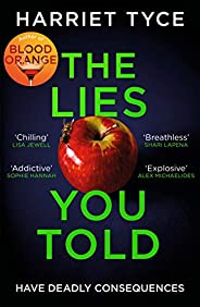 The Lies You Told: From the Sunday Times bestselling author of Blood Orange