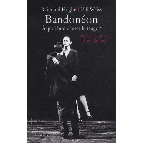 Bandonéon. À quoi bon danser le tango ?
