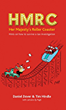 HMRC - Her Majesty's Roller Coaster: Hints on how to survive a tax investigation