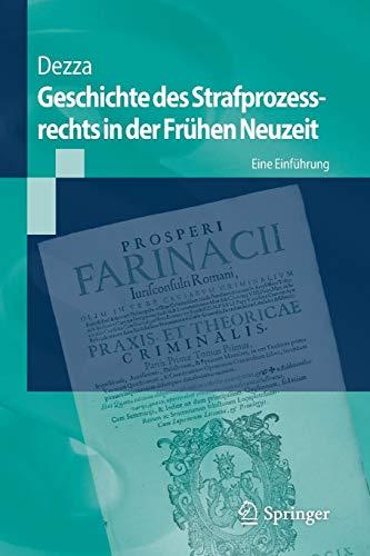 Geschichte des Strafprozessrechts in der Frühen Neuzeit: Eine Einführung (Springer-Lehrbuch)