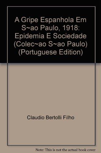 a-gripe-espanhola-em-sao-paulo-1918-epidemia-e-scociedade-em-portuguese-do-brasil