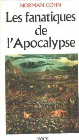 Les fanatiques de l'Apocalypse par Norman Cohn