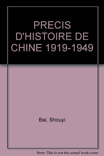 PRECIS D'HISTOIRE DE CHINE 1919-1949