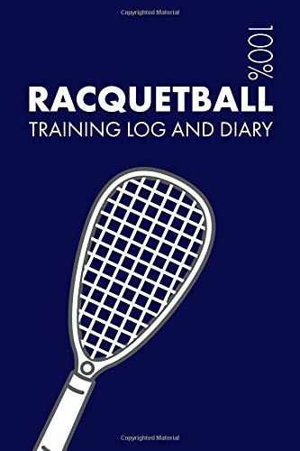 Racquetball Training Log and Diary: Training Journal For Racquetball - Notebook por Elegant Notebooks