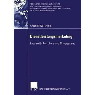 Dienstleistungsmarketing: Impulse für Forschung und Management (Fokus Dienstleistungsmarketing) (German Edition)