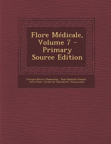 Flore Medicale, Volume 7 - Primary Source Edition